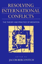 Load image into Gallery viewer, Resolving International Conflicts: The Theory And Practice Of Mediation (Studies In International Politics)