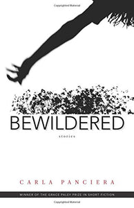 Bewildered: Stories (Grace Paley Prize In Short Fiction)