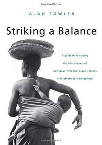 Striking A Balance: A Guide To Enhancing The Effectiveness Of Non-Governmental Organisations In International Development