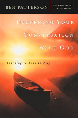 Deepening Your Conversation With God: Learning To Love To Pray (Pastor'S Soul)