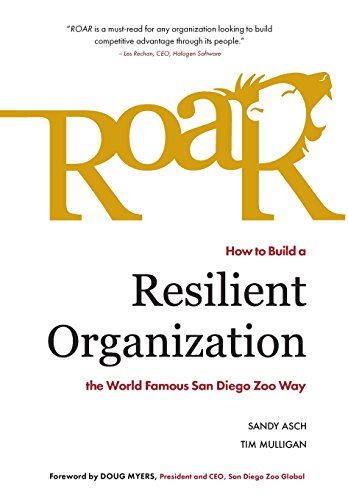 Roar: How To Build A Resilient Organization The World-Famous San Diego Zoo Way