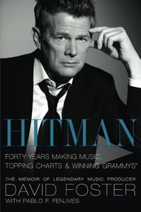 Hitman: Forty Years Making Music, Topping The Charts, And Winning Grammys
