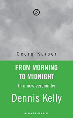 From Morning To Midnight (Oberon Modern Plays)