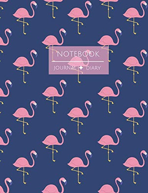 Notebook Journal Diary: Lined Notebook For All Projects Flamingos