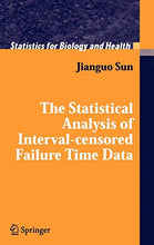 Load image into Gallery viewer, The Statistical Analysis Of Interval-Censored Failure Time Data (Statistics For Biology And Health)