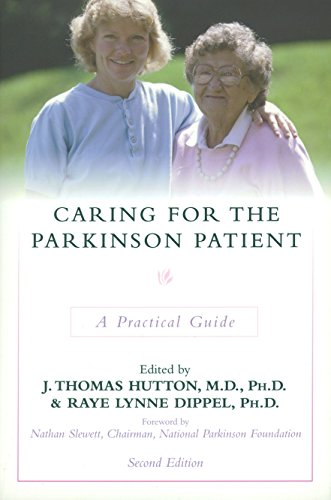 Caring For The Parkinson Patient: A Practical Guide (Golden Age)