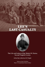 Load image into Gallery viewer, Lee'S Last Casualty: The Life And Letters Of Sgt. Robert W. Parker, Second Virginia Cavalry (Voices Of The Civil War)