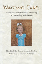 Load image into Gallery viewer, Writing Cures: An Introductory Handbook Of Writing In Counselling And Therapy
