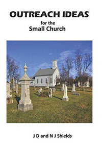 Outreach Ideas For The Small Church: Small Churches Making An Impact On Their Communities
