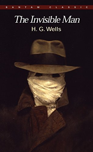 The Invisible Man: A Grotesque Romance (Bantam Classic)