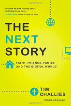 Load image into Gallery viewer, The Next Story: Faith, Friends, Family, And The Digital World