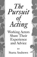 Load image into Gallery viewer, The Pursuit Of Acting: Working Actors Share Their Experience And Advice