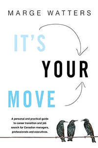 It'S Your Move 4Th Edition: A Guide To Career Transition And Job