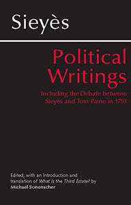 Sieyes: Political Writings: Including The Debate Between Sieyes And Tom Paine In 1791 (Hackett Classics)