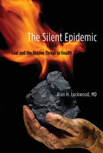 Load image into Gallery viewer, The Silent Epidemic: Coal And The Hidden Threat To Health (Mit Press)