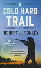 Load image into Gallery viewer, A Cold Hard Trail: A Texas Outlaw Novel (Texas Outlaws Series)