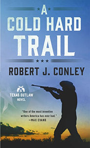 A Cold Hard Trail: A Texas Outlaw Novel (Texas Outlaws Series)
