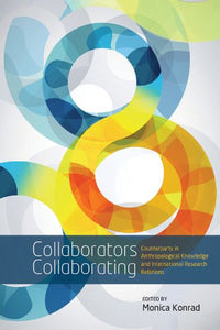 Collaborators Collaborating: Counterparts In Anthropological Knowledge And International Research Relations