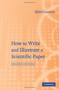 How To Write And Illustrate A Scientific Paper (How To Write & Illustrate A Scientific Paper)