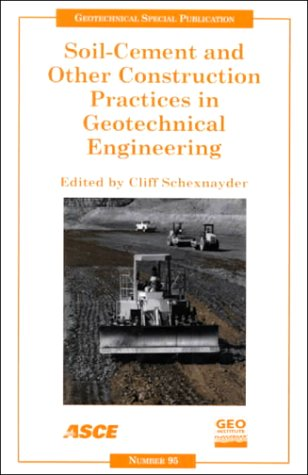 Soil-Cement And Other Construction Practices In Geotechnical Engineering: Proceedings Of Sessions Of Geo-Denver 2000 : August 5-8, 2000, Denver, Colorado (Geotechnical Special Publication)