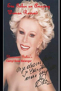 Eva Gabor An Amazing Woman Revised: Glamorous Gabor'S