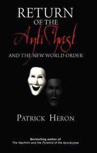 Return Of The Antichrist: And The New World Order