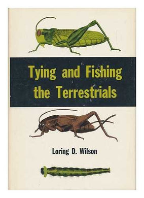 Tying And Fishing The Terrestrials