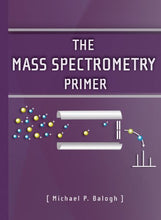 Load image into Gallery viewer, The Mass Spectrometry Primer (Waters Series)