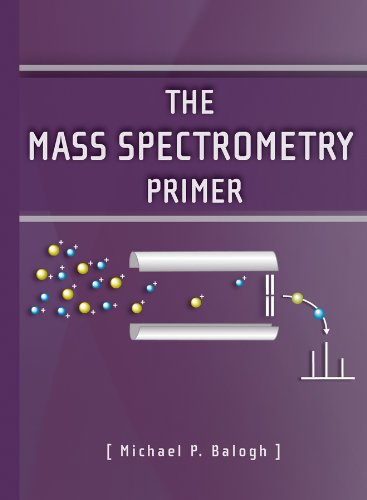 The Mass Spectrometry Primer (Waters Series)