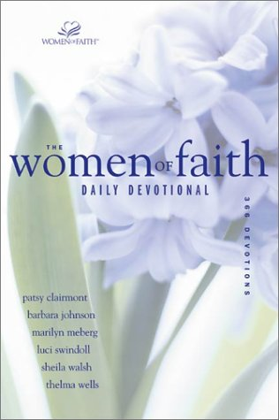 The Women Of Faith Daily Devotional: 366 Devotions