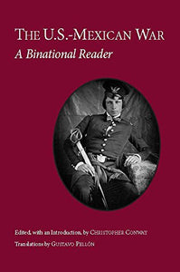 The U.S.-Mexican War: A Binational Reader