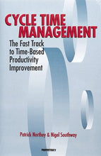Load image into Gallery viewer, Cycle Time Management: The Fast Track To Time-Based Productivity Improvement (Manufacturing & Production)