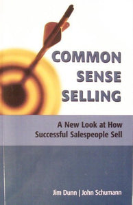 Common Sense Selling: A New Look At How Successful Salespeople Sell