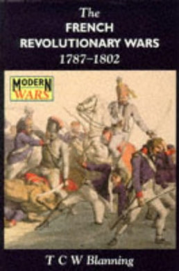 The French Revolutionary Wars, 1787-1802 (Modern Wars)