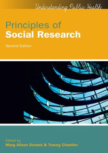 Principles Of Social Research (Uk Higher Education Oup Humanities & Social Sciences Health)