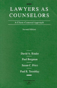 Lawyers As Counselors: A Client-Centered Approach (American Casebook Series)