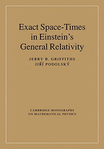 Exact Space-Times In Einstein'S General Relativity (Cambridge Monographs On Mathematical Physics)