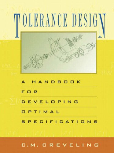 Tolerance Design: A Handbook For Developing Optimal Specifications