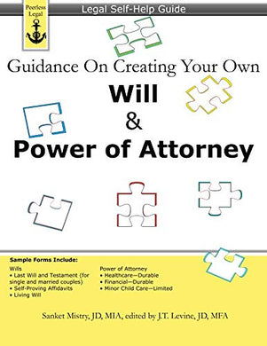 Guidance On Creating Your Own Will & Power Of Attorney: Legal Self Help Guide