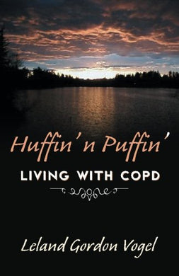 Huffin' N' Puffin': Living With Copd