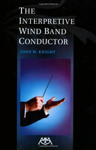 Load image into Gallery viewer, The Interpretive Wind Band Conductor