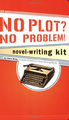 The No Plot? No Problem! Novel-Writing Kit