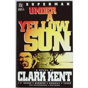 Superman: Under A Yellow Sun: A Novel By Clark Kent