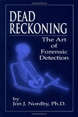 Dead Reckoning: The Art Of Forensic Detection