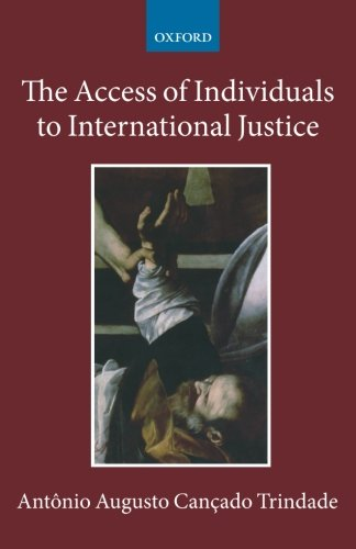 The Access Of Individuals To International Justice (Collected Courses Of The Academy Of European Law)
