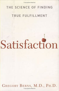 Satisfaction: The Science Of Finding True Fulfillment