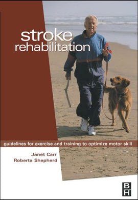 Stroke Rehabilitation: Guidelines For Exercise And Training To Optimize Motor Skill, 1E