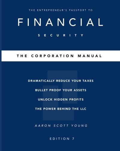 The Corporation Manual: The Entrepreneur'S Passport To Financial Security.
