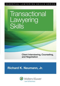 Transactional Lawyering Skills: Becoming A Deal Lawyer (Essential Lawyering Skills Series)