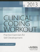 Load image into Gallery viewer, Clinical Coding Workout, With Answers 2013: Practice Exercises For Skill Development